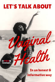 vaginal mysticism women s health and celebrity culture the let s talk about vaginal health in an honest and informative way