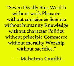 Seven Deadly Sins Wealth without work Pleasure without conscience ...