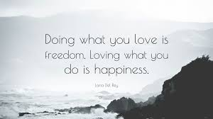 Image result for loving what you do quotes