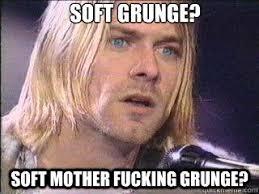 SOFT GRUNGE memes | quickmeme via Relatably.com