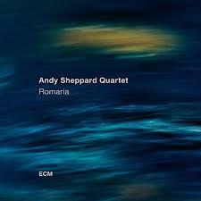 <b>Andy Sheppard</b> Quartet - <b>Romaria</b> - CD – Rough Trade