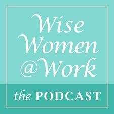 Wise Women@Work with Felicia Garland
