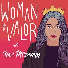 Woman of Valor with Bari Mitzmann
