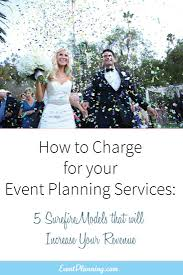 how to charge a fee for your event planning service how to charge for your event planning services event planning career event planning tips
