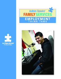 autism and employment families and adults adult services autism speaks employment think tank executive summary