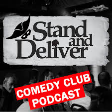 The Stand and Deliver Comedy Podcast