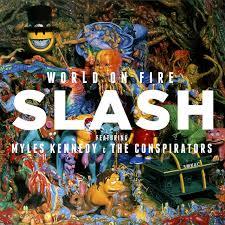 <b>World</b> On Fire - Album by <b>Slash</b> | Spotify
