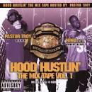 Hood Hustlin': The Mix Tape, Vol. 1