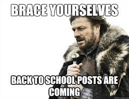 Brace yourselves Back to school posts are coming - Brace ... via Relatably.com