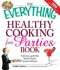 The <b>Everything</b> Healthy Cooking for Parties eBook by <b>Linda Larsen</b> ...