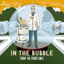 In the Bubble: From the Frontlines