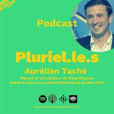Pluriel.le.s ; le podcast d'Aurélien Taché