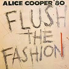 <b>ALICE COOPER</b> - <b>Flush</b> the Fashion - Amazon.com Music