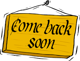 Image result for come back soon