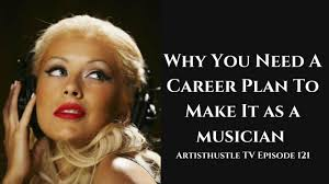 why you need a career plan to make it as an independent musician why you need a career plan to make it as an independent musician artisthustle tv episode 121