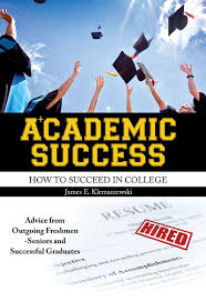 academic success how to succeed in college higher education academic success how to succeed in college