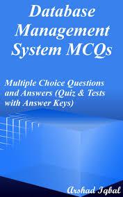 database management system mcqs multiple choice questions and database management system mcqs multiple choice questions and answers quiz tests answer keys ebook by arshad iqbal 9781310041945 kobo