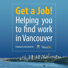 Get a Job! A Podcast by Vancouver WorkBC
