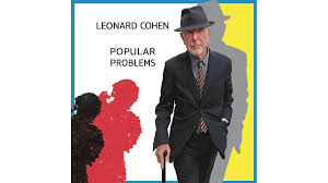 <b>Leonard Cohen</b>: <b>Popular</b> Problems – review | Financial Times