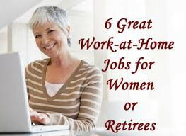 great work at home jobs for women or retirees entreprenalchemy