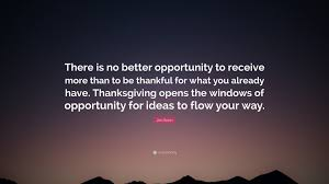 jim rohn quote there is no better opportunity to receive more jim rohn quote there is no better opportunity to receive more than to be