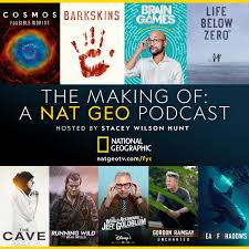 THE MAKING OF: A NAT GEO PODCAST
