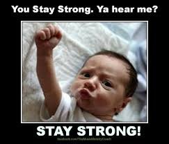 You stay strong!"