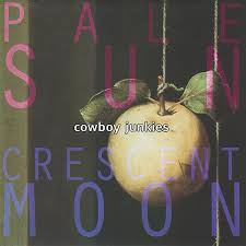<b>Cowboy Junkies</b> - <b>Pale</b> Sun, Crescent Moon | Releases | Discogs