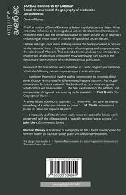 spatial divisions of labour social structures and the geography spatial divisions of labour social structures and the geography of production social relations and the geography of production amazon co uk doreen