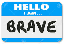 hello i am brave words on a blue tag or sticker announcing hello i am brave words on a blue tag or sticker announcing you are courageous