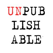 The Unpublishable Podcast