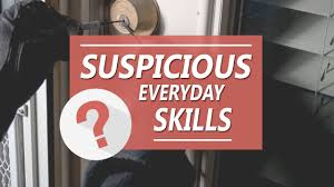 what everyday skill becomes suspicious when too good at it ask what everyday skill becomes suspicious when too good at it ask