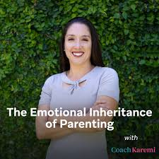 The Emotional Inheritance of Parenting