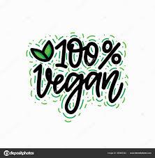 <b>100</b> per cent <b>vegan</b> vector hand-written lettering <b>calligraphy</b> eco ...