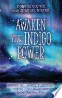 Awaken Your Indigo Power: <b>Harness Your Passion</b>, Fulfill Your ...