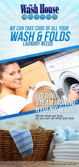 the wash house we can take care all of your wash and folds the wash house is a award winning company dedicated to cleaning n homes and businesses we pride ourselves on our enthusiasm to perform and
