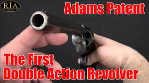 adams patent the first double action revolver