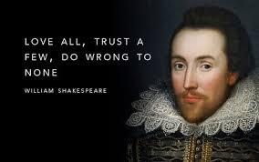 Love-all-trust-a-few-do-wrong-to-none.-–-William-Shakespeare.jpg via Relatably.com