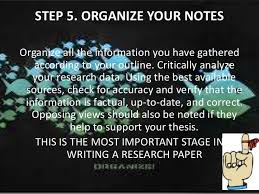 How to Write a Research Paper    STEP    ORGANIZE YOUR NOTES