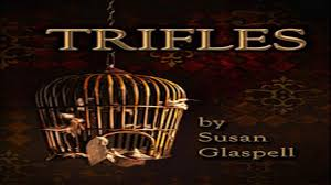 by susan glaspell essay trifles by susan glaspell essay