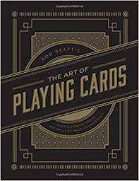 The Art of <b>Playing Cards</b>: Over 100 Games, Tricks, and Skills to ...