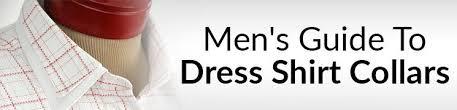 4 Common Shirt <b>Collar</b> Styles | An Overview Of Men's Dress Shirt ...