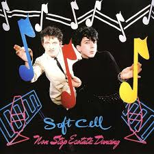 <b>Soft Cell</b>: <b>Non Stop</b> Ecstatic Dancing