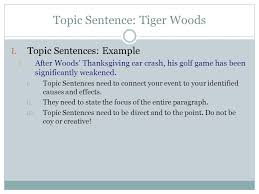 tie back to thesis statements transition sentences body paragraphs  topic sentence tiger woods i topic sentences example i after woods