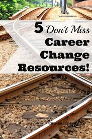 best ideas about new career career ideas resume 5 don t miss career change resources