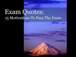 Exam Quotes: 15 Motivations To Pass Your Exam via Relatably.com