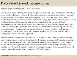 top  stock manager interview questions and answers       fields related to stock manager