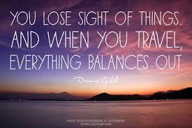 When you travel, everything balances out #inspiration #motivation ... via Relatably.com