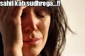 Meme Creator - sahil kab sudhrega...!! via Relatably.com