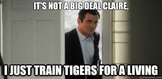 Modern Family Train Tigers for a Living memes | quickmeme via Relatably.com